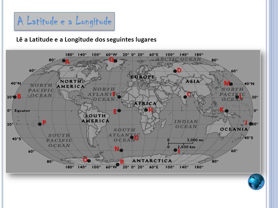 Lê a Latitude e a Longitude dos seguintes lugares