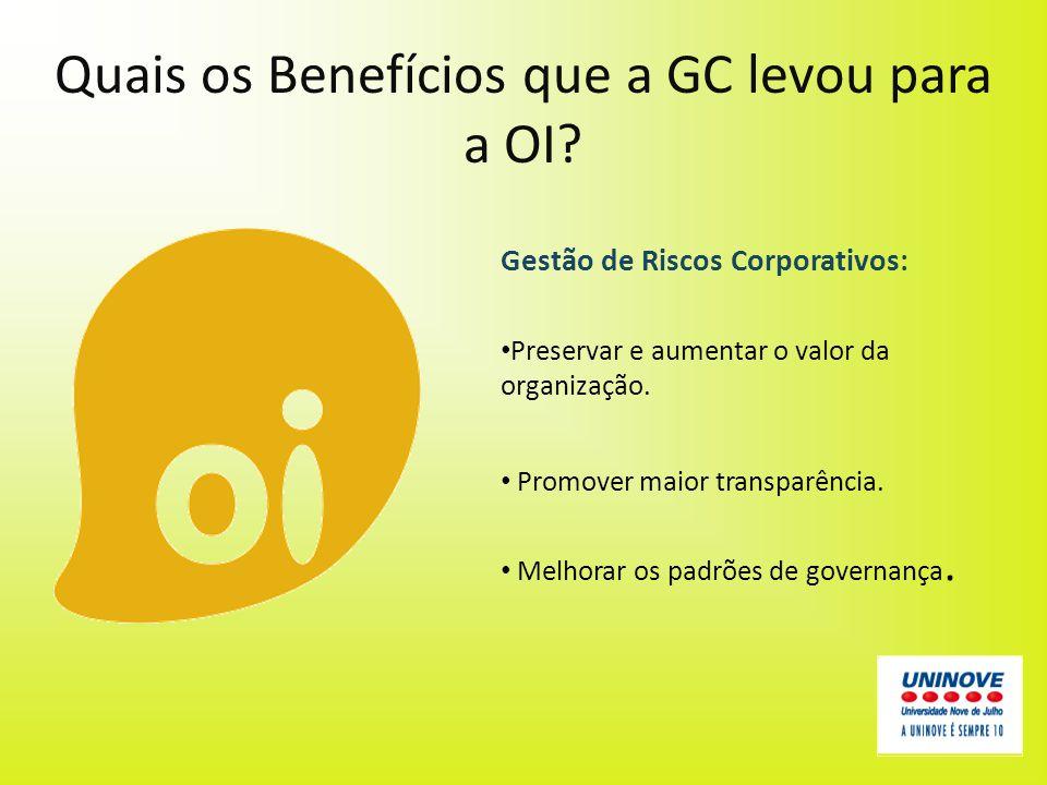 Quais os Benefícios que a GC levou para a OI
