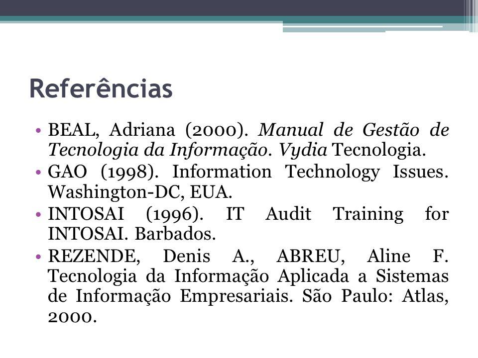 Referências BEAL, Adriana (2000). Manual de Gestão de Tecnologia da Informação. Vydia Tecnologia.