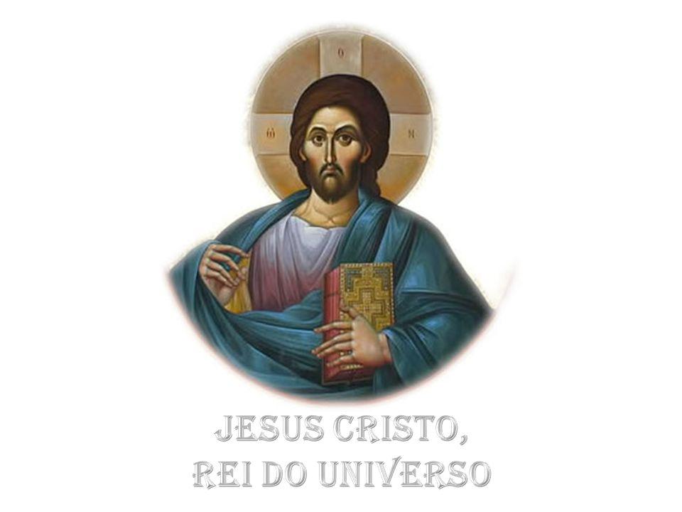 Jesus Cristo, Rei do Universo