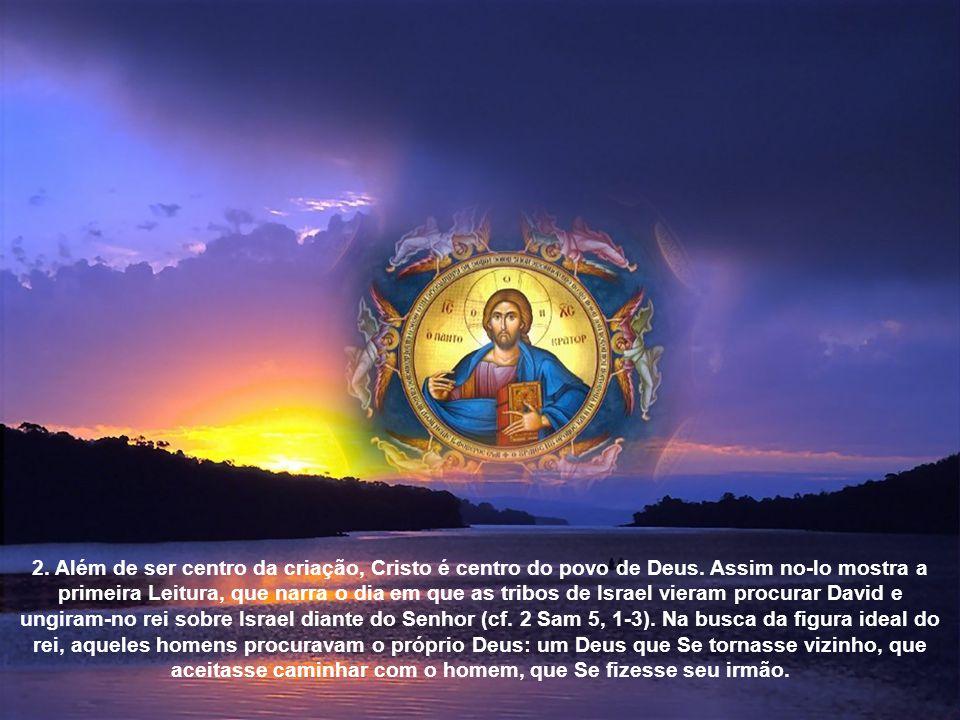 2. Além de ser centro da criação, Cristo é centro do povo de Deus
