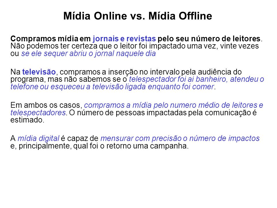 Mídia Online vs. Mídia Offline