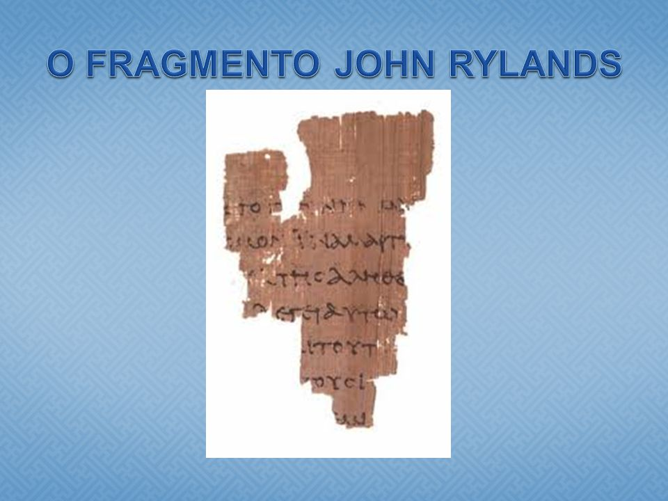 O FRAGMENTO JOHN RYLANDS