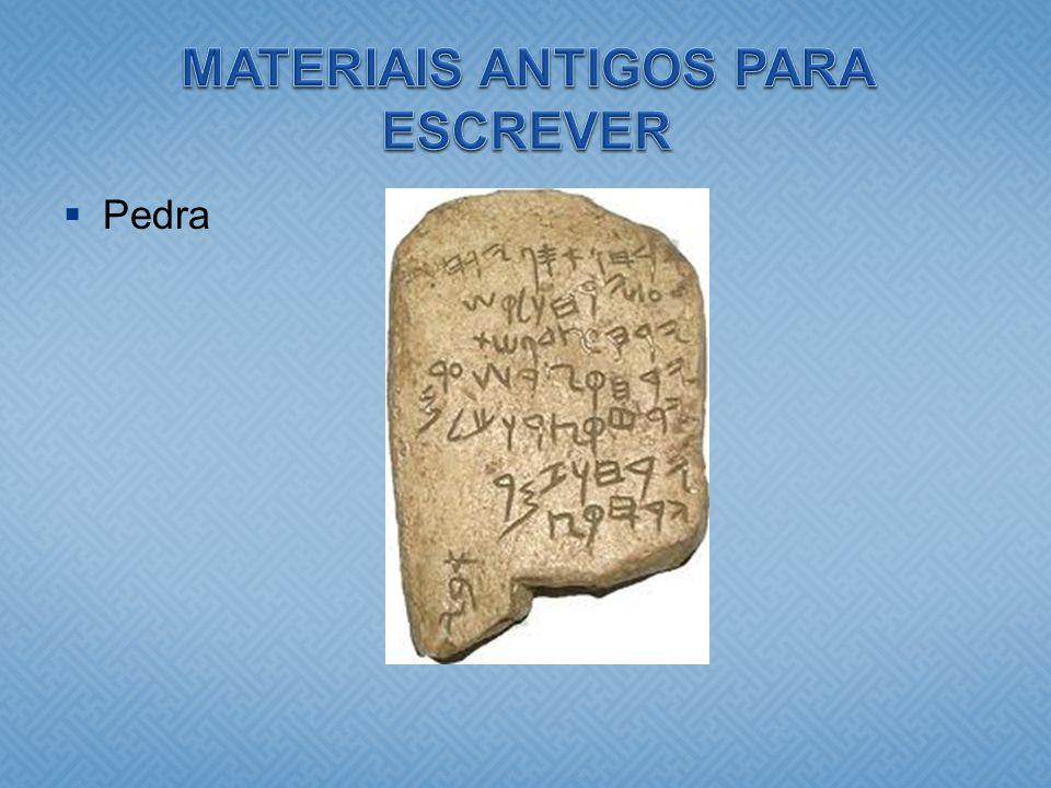 MATERIAIS ANTIGOS PARA ESCREVER