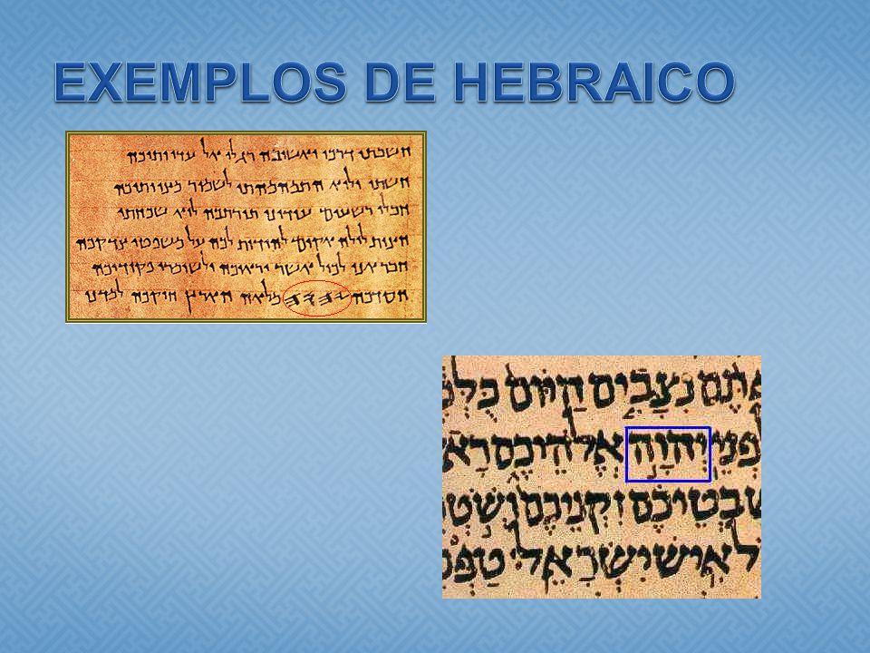EXEMPLOS DE HEBRAICO