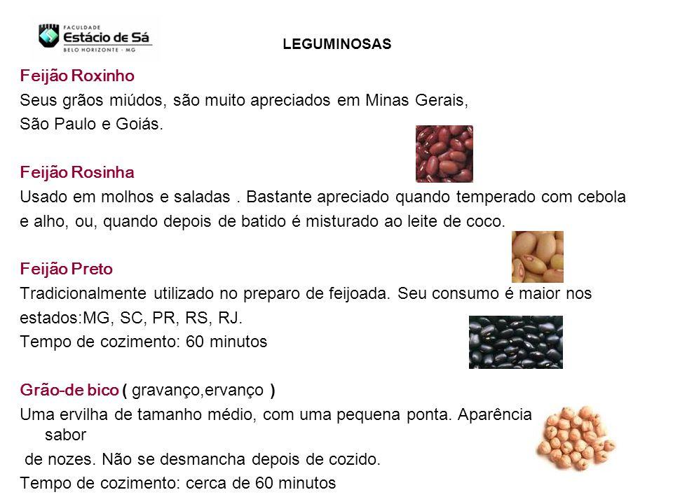 Seus grãos miúdos, são muito apreciados em Minas Gerais,