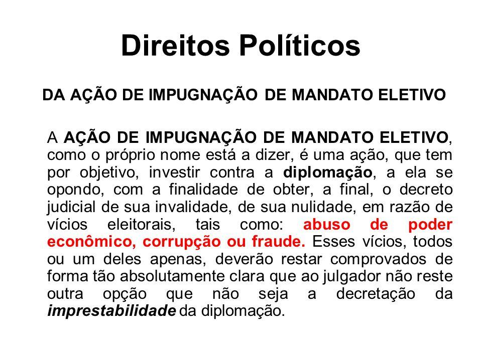 Direitos Políticos DA AÇÃO DE IMPUGNAÇÃO DE MANDATO ELETIVO