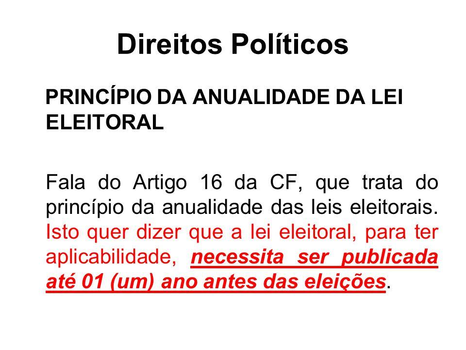 Direitos Políticos PRINCÍPIO DA ANUALIDADE DA LEI ELEITORAL