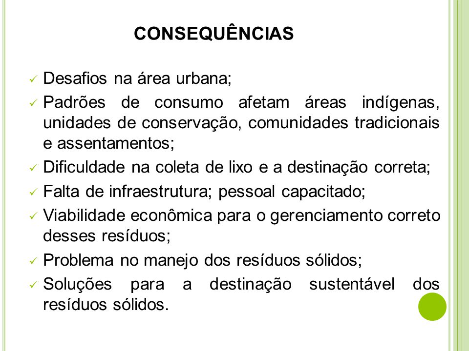 CONSEQUÊNCIAS Desafios na área urbana;