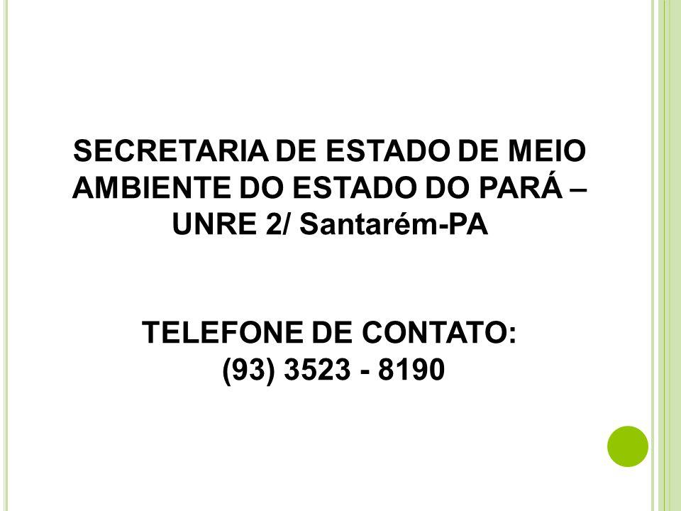 SECRETARIA DE ESTADO DE MEIO AMBIENTE DO ESTADO DO PARÁ – UNRE 2/ Santarém-PA