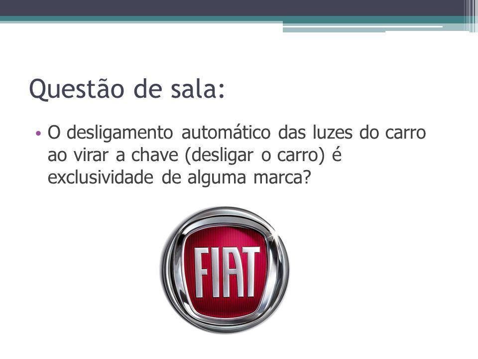 Questão de sala: O desligamento automático das luzes do carro ao virar a chave (desligar o carro) é exclusividade de alguma marca