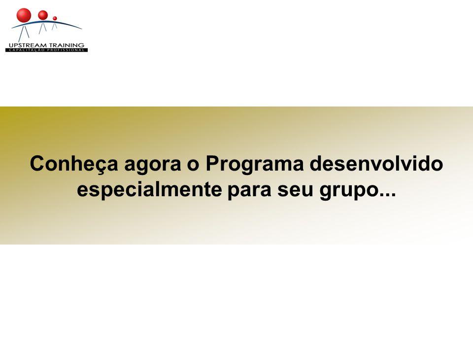 Conheça agora o Programa desenvolvido especialmente para seu grupo...