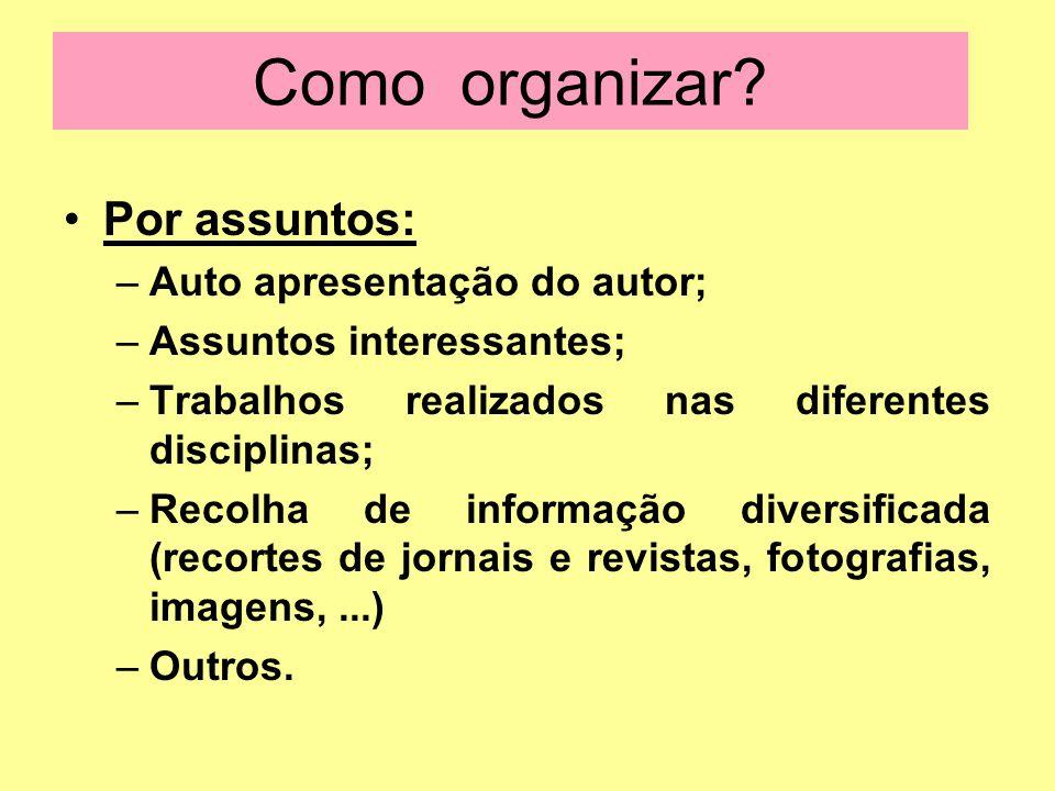 Como organizar Por assuntos: Auto apresentação do autor;