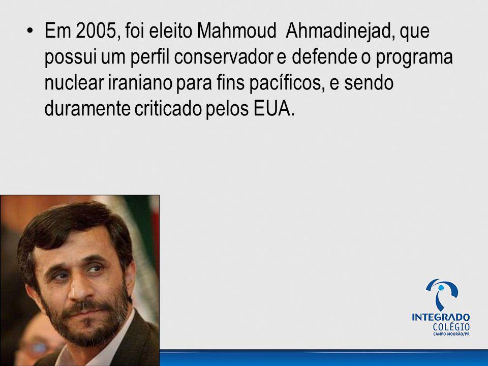 Em 2005, foi eleito Mahmoud Ahmadinejad, que possui um perfil conservador e defende o programa nuclear iraniano para fins pacíficos, e sendo duramente criticado pelos EUA.