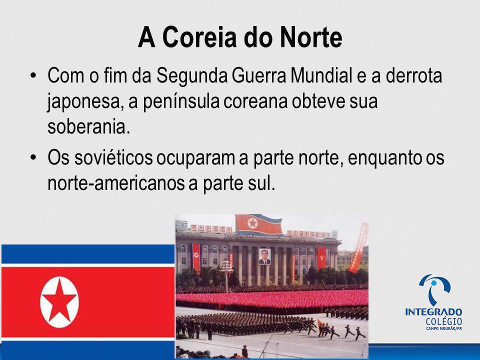 A Coreia do Norte Com o fim da Segunda Guerra Mundial e a derrota japonesa, a península coreana obteve sua soberania.