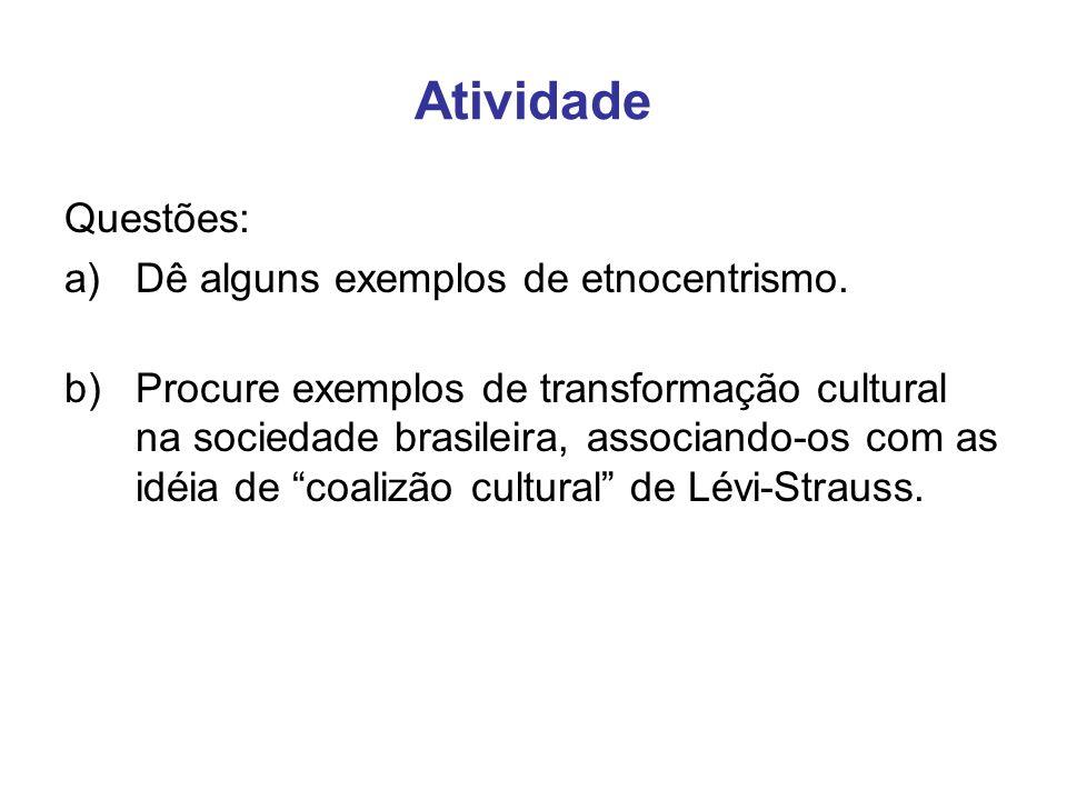 Atividade Questões: Dê alguns exemplos de etnocentrismo.