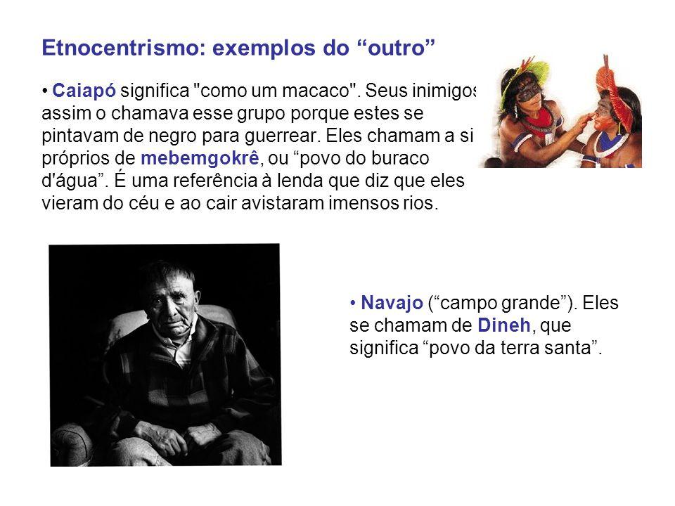 Etnocentrismo: exemplos do outro • Caiapó significa como um macaco