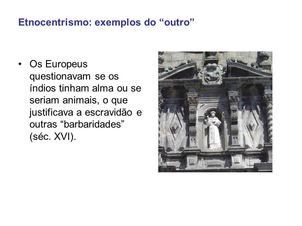 Etnocentrismo: exemplos do outro