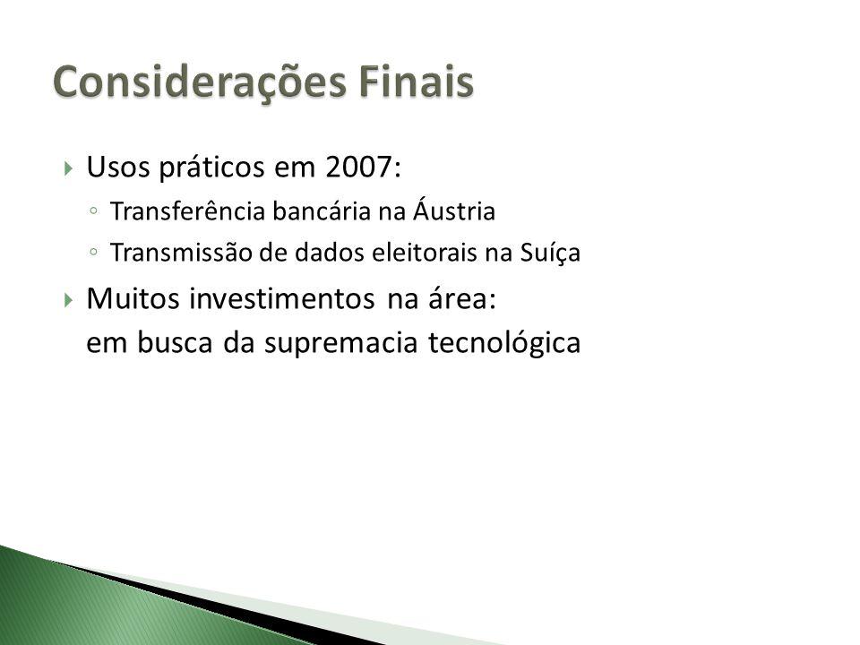 Considerações Finais Usos práticos em 2007: