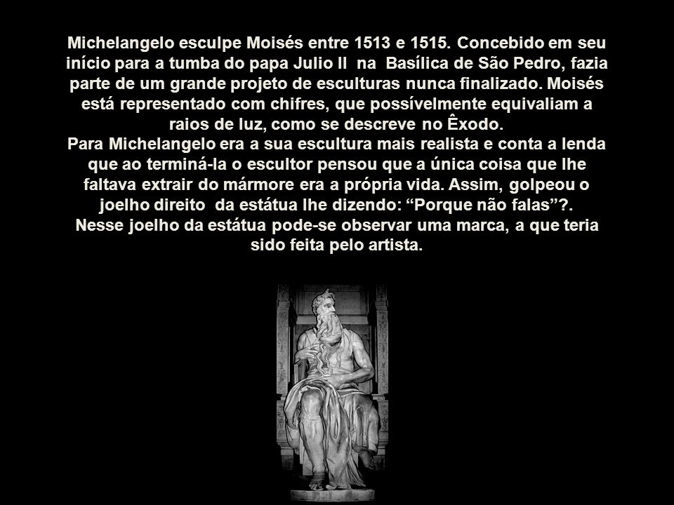 Michelangelo esculpe Moisés entre 1513 e 1515