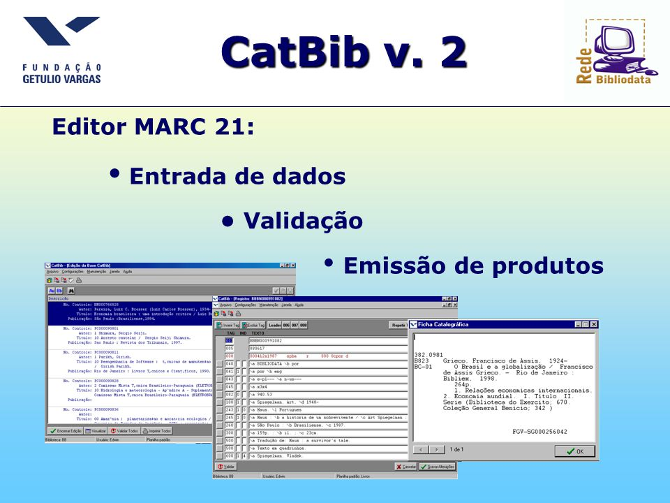 CatBib v. 2 • Entrada de dados • Emissão de produtos Editor MARC 21: