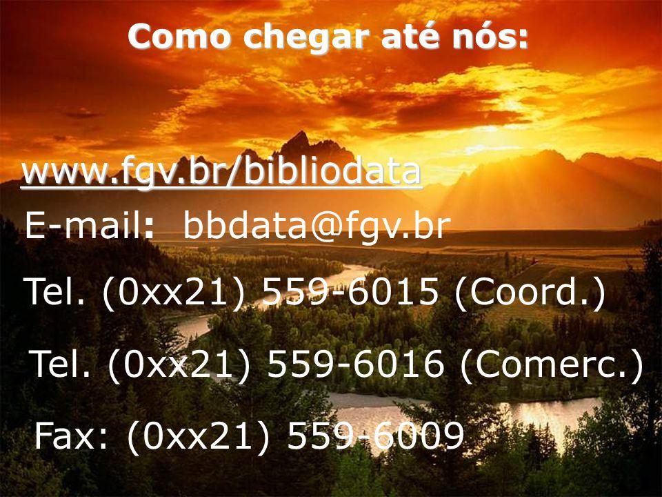 www.fgv.br/bibliodata E-mail: bbdata@fgv.br