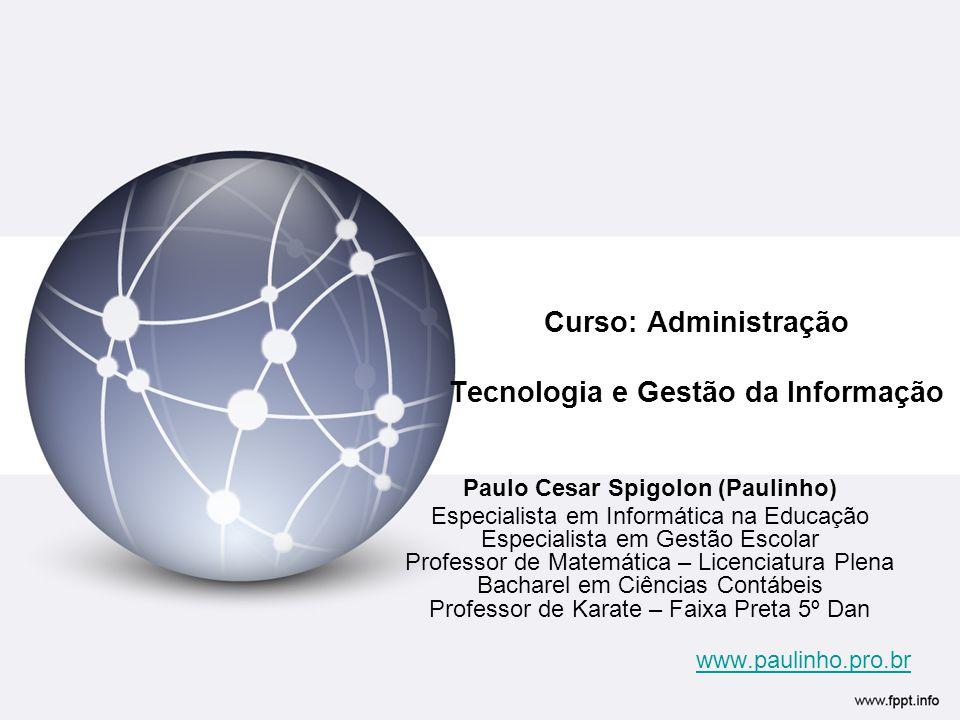 Curso: Administração Tecnologia e Gestão da Informação