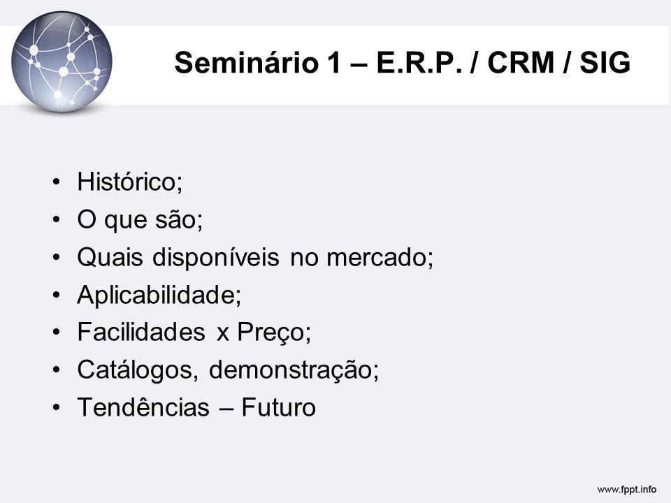 Seminário 1 – E.R.P. / CRM / SIG