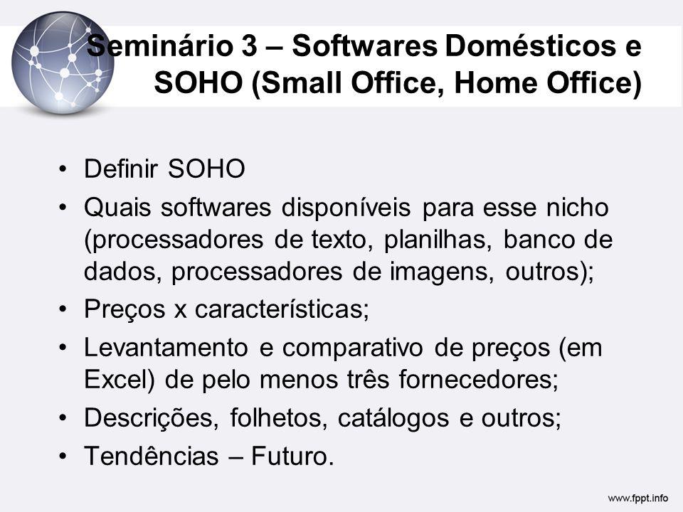 Seminário 3 – Softwares Domésticos e SOHO (Small Office, Home Office)