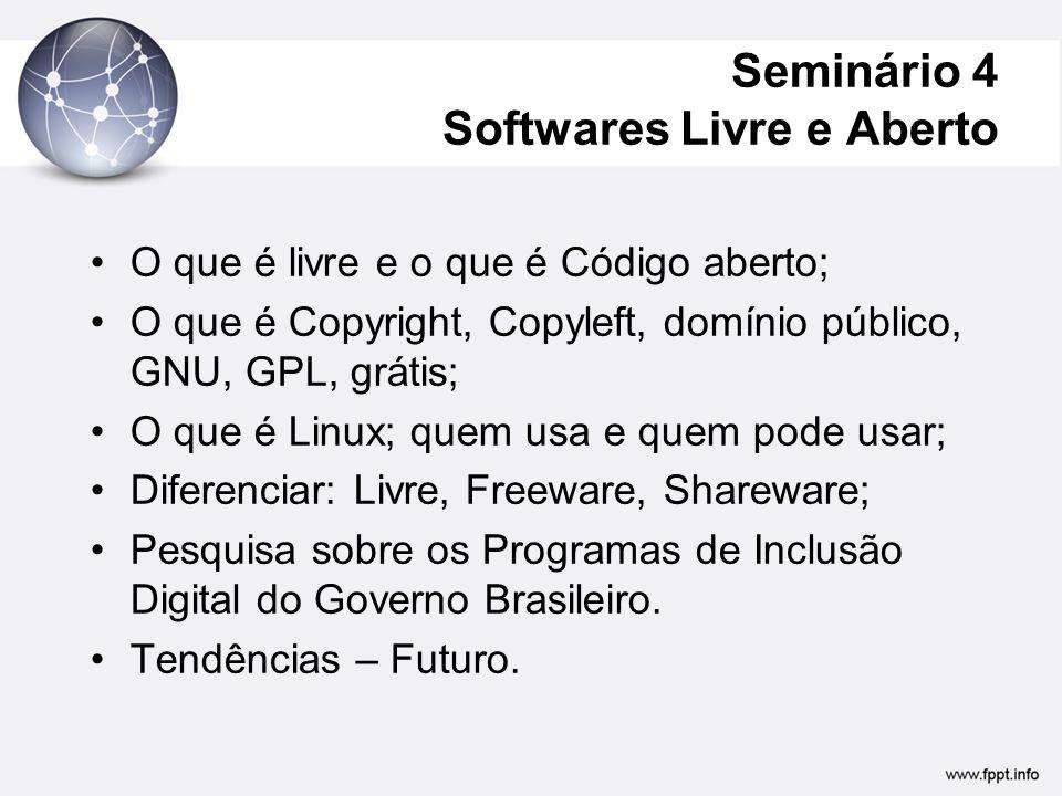 Seminário 4 Softwares Livre e Aberto