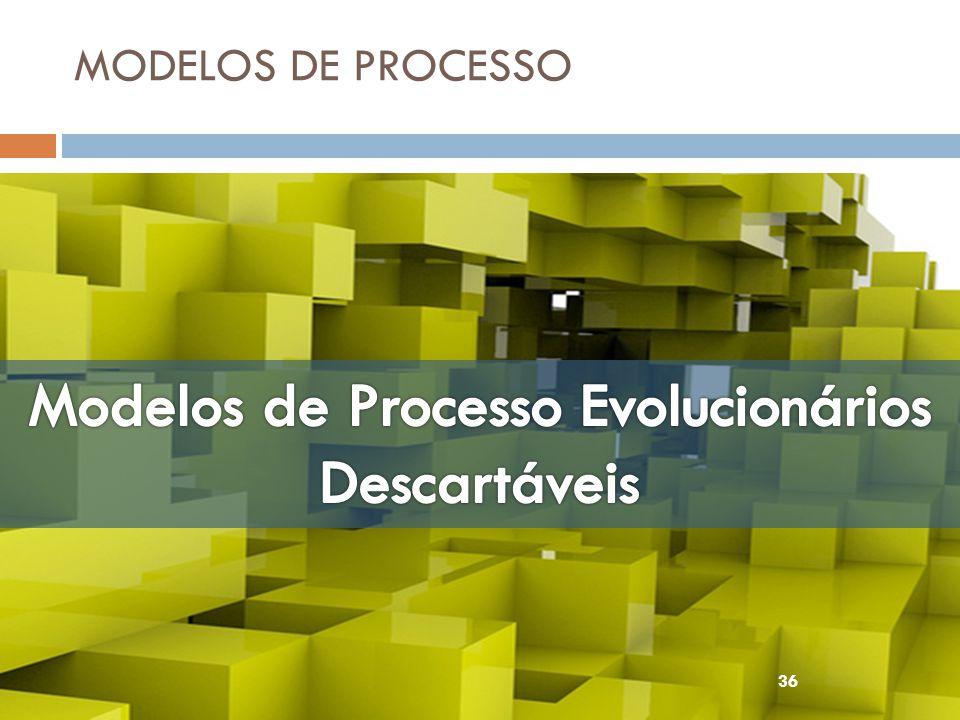 Modelos de Processo Evolucionários Descartáveis