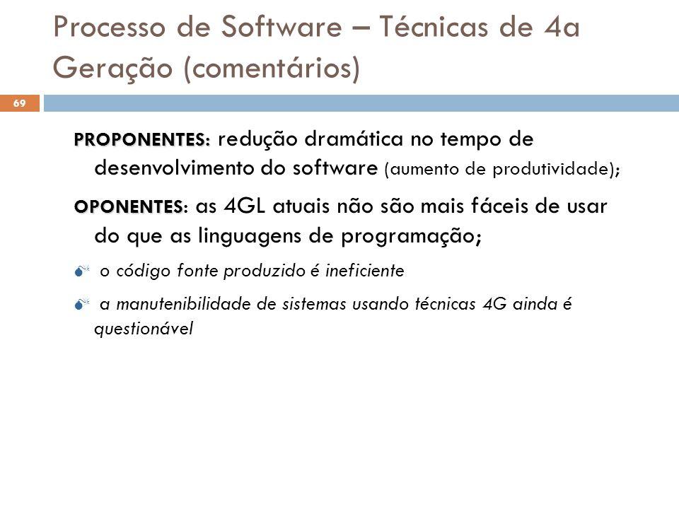 Processo de Software – Técnicas de 4a Geração (comentários)