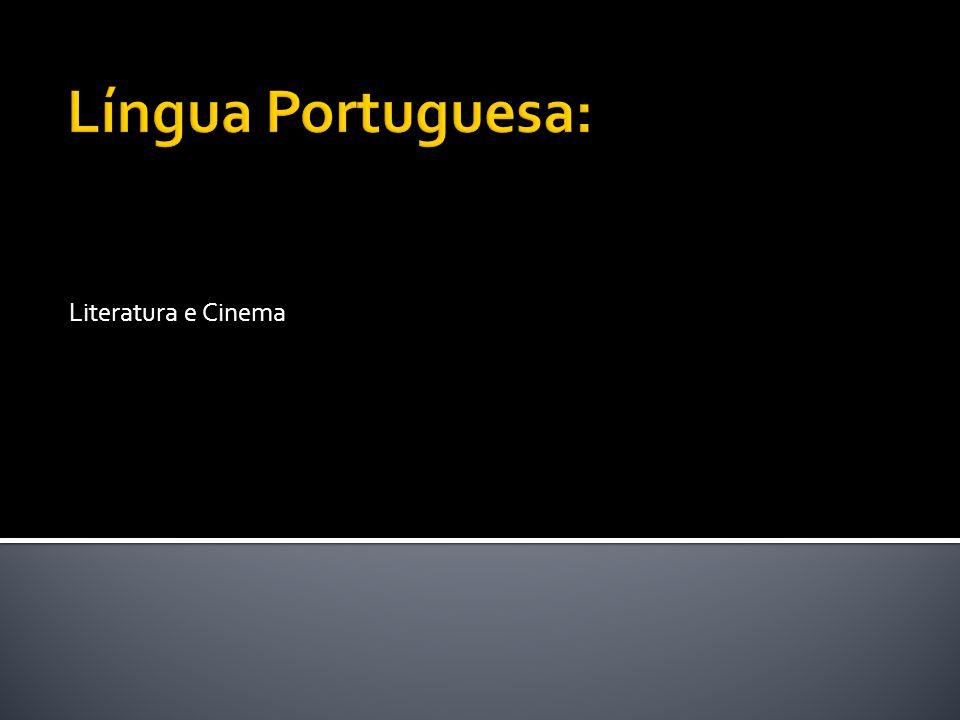 Língua Portuguesa: Literatura e Cinema