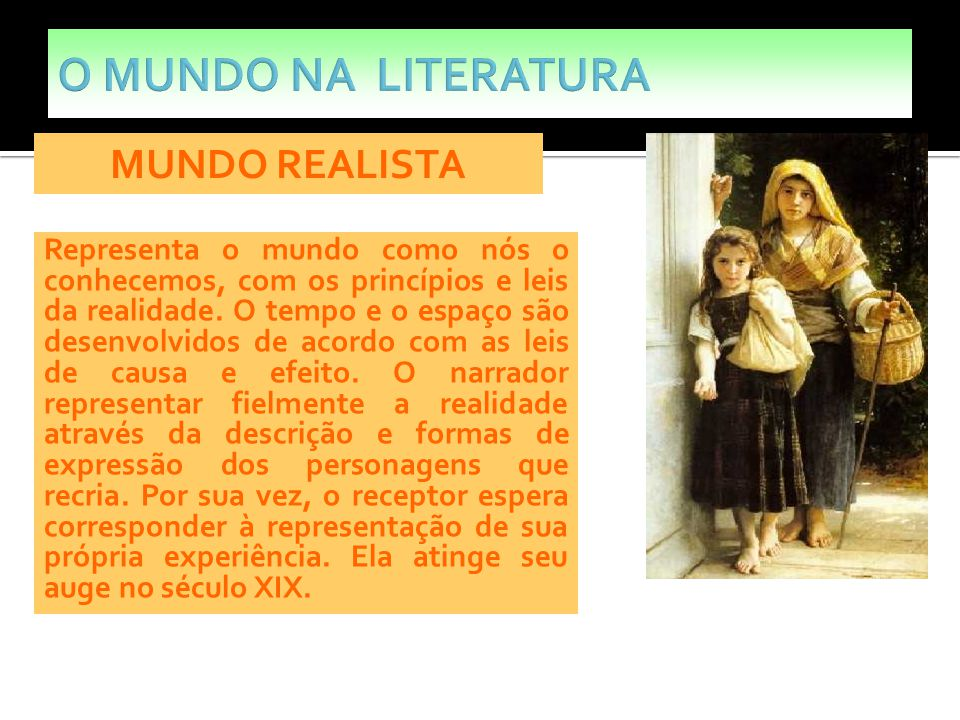 O MUNDO NA LITERATURA MUNDO REALISTA
