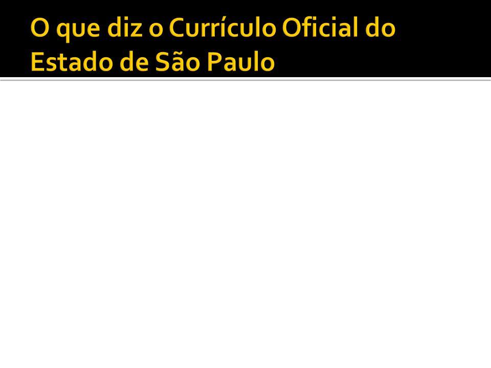 O que diz o Currículo Oficial do Estado de São Paulo
