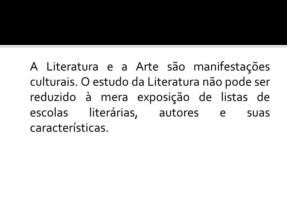 A Literatura e a Arte são manifestações culturais
