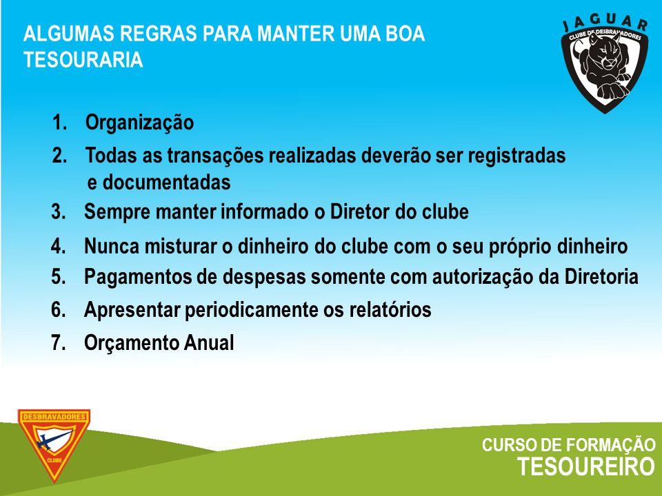 TESOUREIRO ALGUMAS REGRAS PARA MANTER UMA BOA TESOURARIA Organização