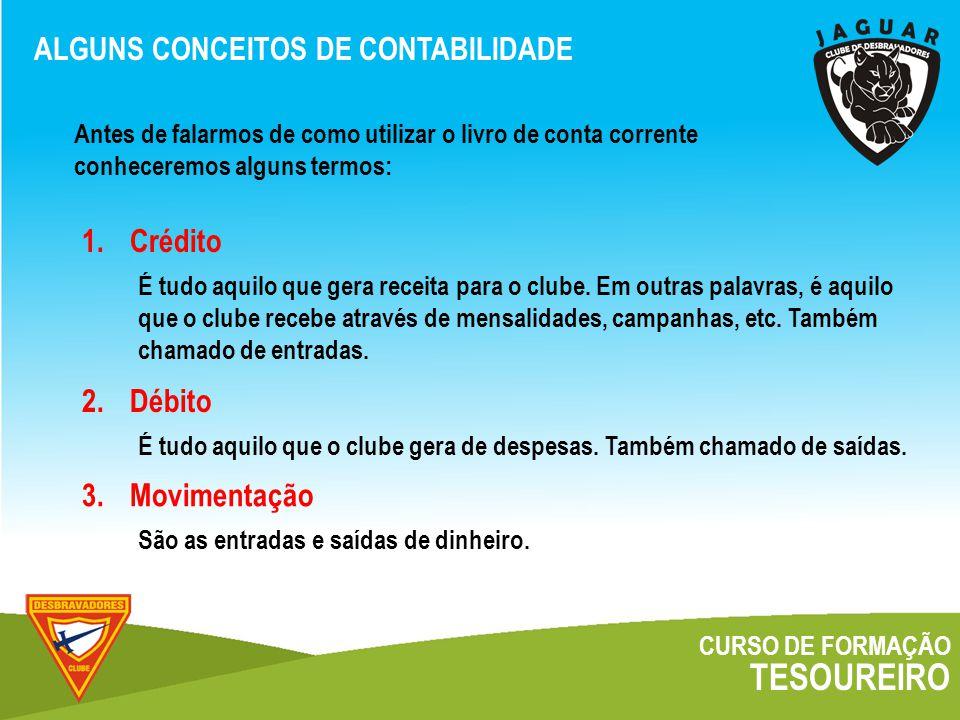TESOUREIRO ALGUNS CONCEITOS DE CONTABILIDADE Crédito Débito