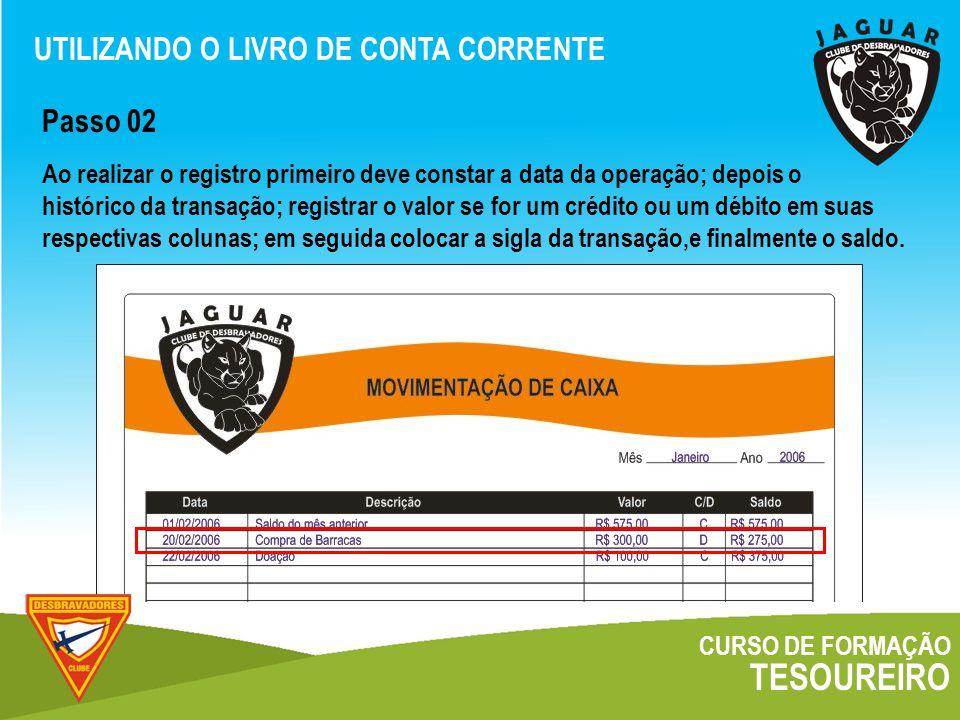 TESOUREIRO UTILIZANDO O LIVRO DE CONTA CORRENTE Passo 02