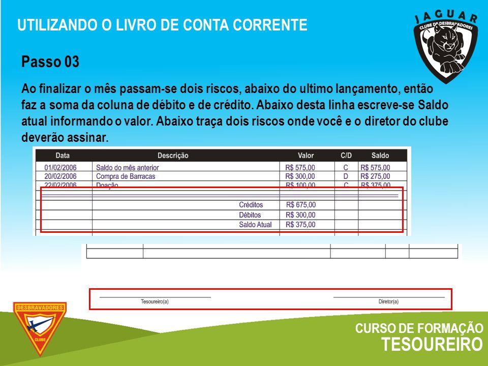 TESOUREIRO UTILIZANDO O LIVRO DE CONTA CORRENTE Passo 03