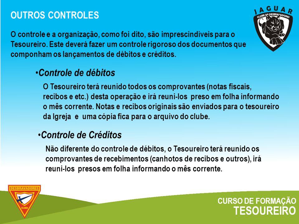 TESOUREIRO OUTROS CONTROLES Controle de débitos Controle de Créditos