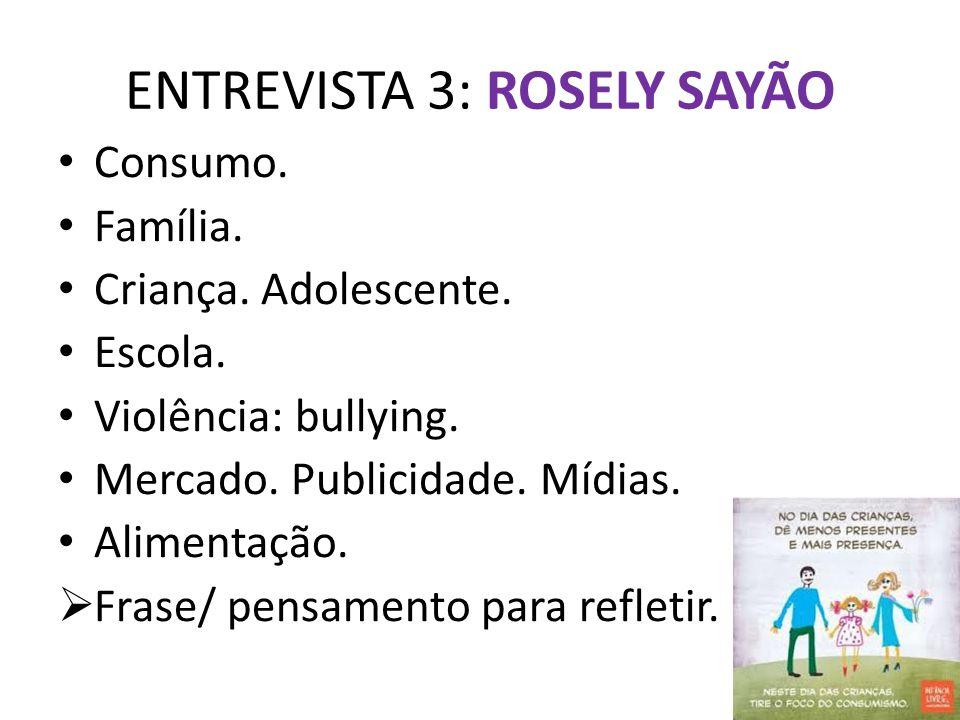 ENTREVISTA 3: ROSELY SAYÃO