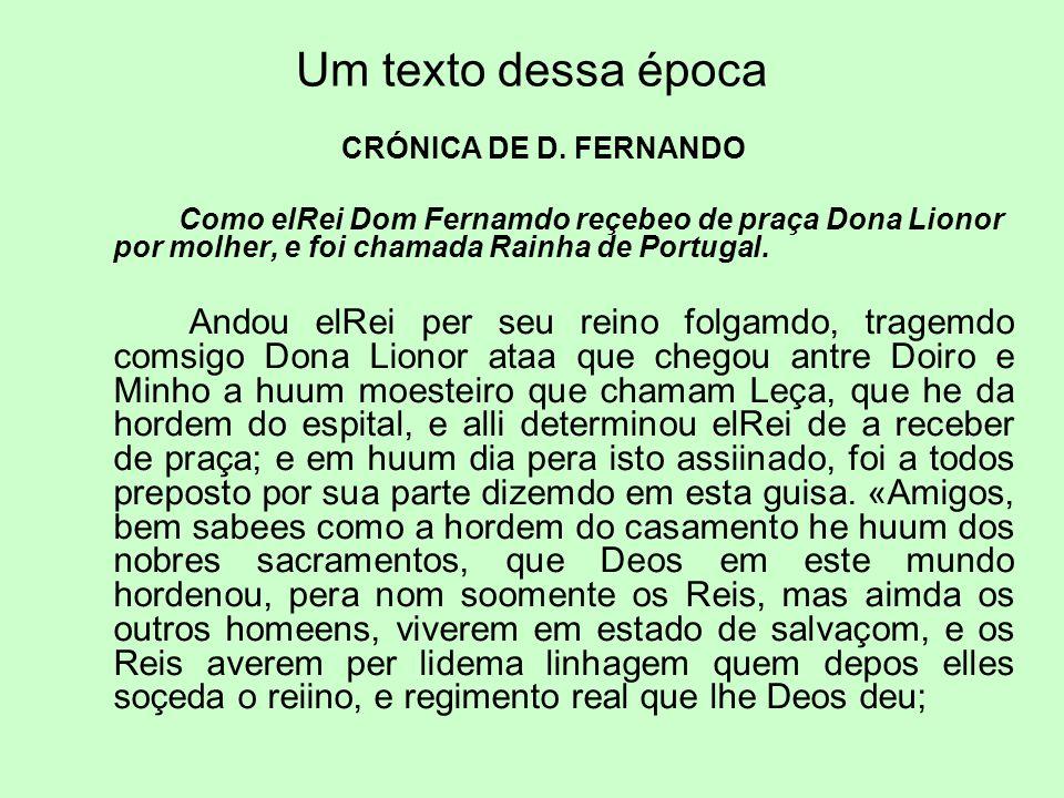 Um texto dessa época CRÓNICA DE D. FERNANDO