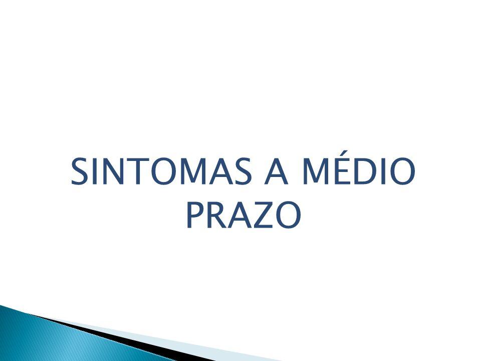 SINTOMAS A MÉDIO PRAZO