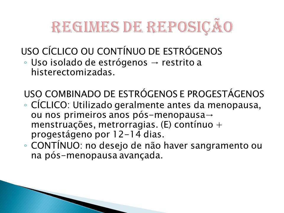REGIMES DE REPOSIÇÃO USO CÍCLICO OU CONTÍNUO DE ESTRÓGENOS
