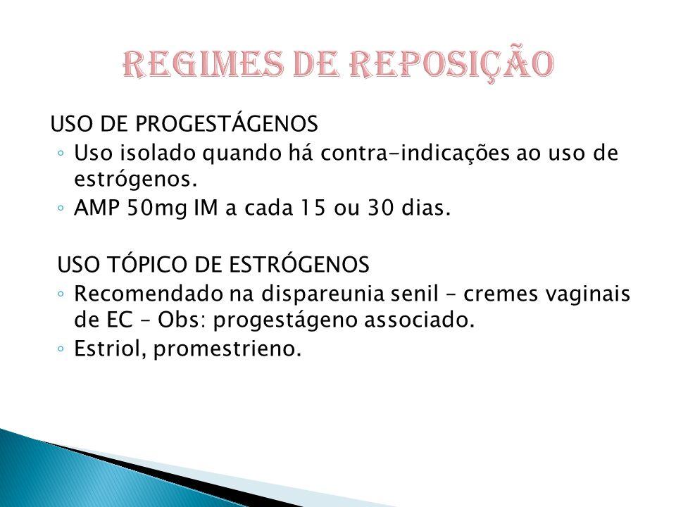REGIMES DE REPOSIÇÃO USO DE PROGESTÁGENOS