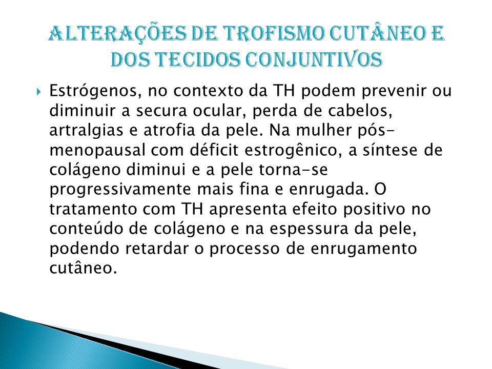 Alterações de trofismo cutâneo e dos tecidos conjuntivos