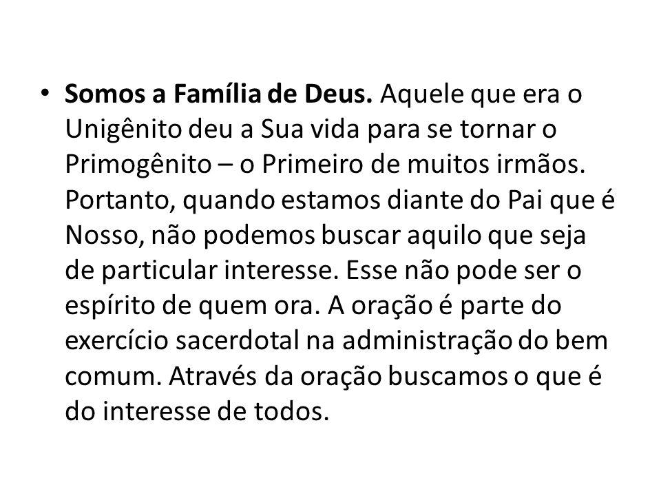 Somos a Família de Deus.