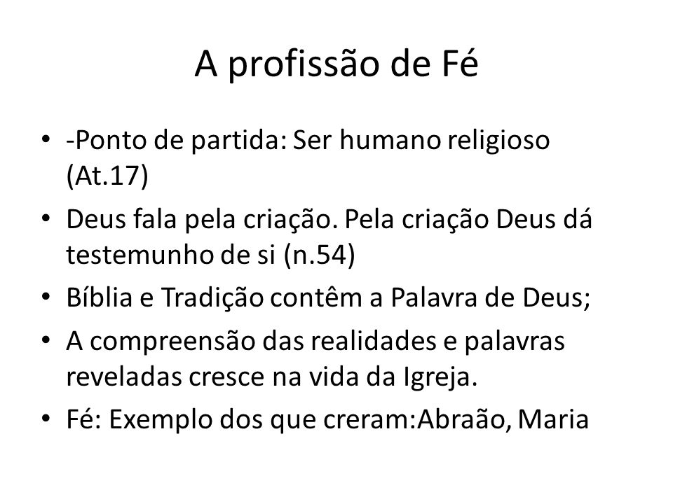 A profissão de Fé -Ponto de partida: Ser humano religioso (At.17)