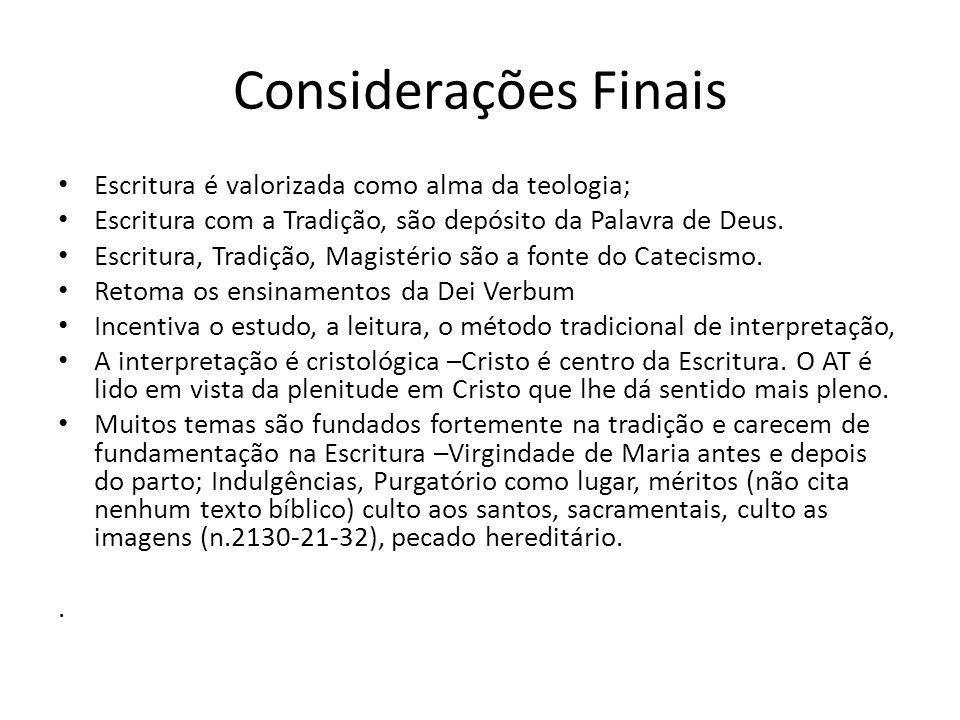 Considerações Finais Escritura é valorizada como alma da teologia;